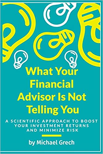 What Your Financial Advisor Is Not Telling You : A Scientific