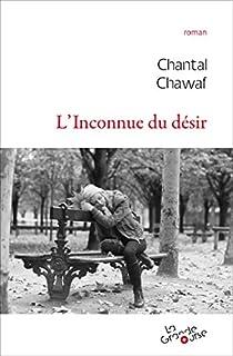 L'inconnue du désir, Chawaf, Chantal