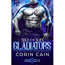 Sold to the Alien Gladiators: A Dark Reverse Harem Romance