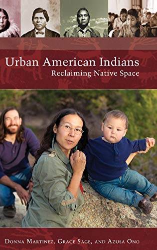 Green Sage Cosmopolitan (Urban American Indians: Reclaiming Native Space (Native America: Yesterday and Today))
