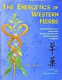 The Energetics of Western Herbs, Peter Holmes, 0962347736