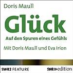Glück: Auf den Spuren eines Gefühls | Doris Maull