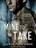 img - for [ Mine to Take (CD) (Nine Circles #1) by Ashenden, Jackie ( Author ) Nov-2014 Compact Disc ] book / textbook / text book