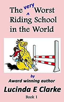 The very Worst Riding School in the World by [Clarke, Lucinda E, Clarke, Lucinda E ]