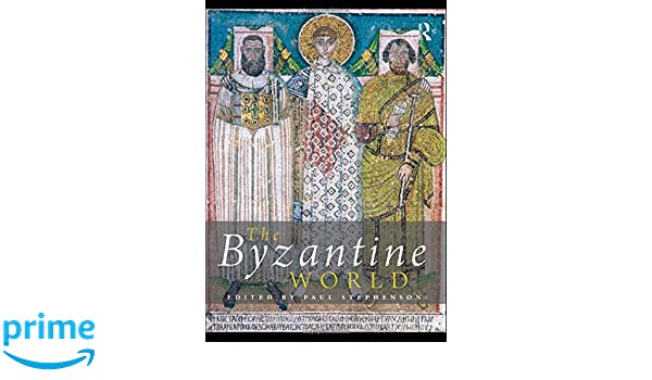 The Byzantine World (Routledge Worlds)