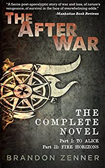 The After War: The Complete Novel by [Zenner, Brandon]