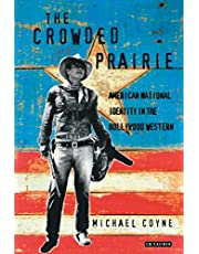 The Crowded Prairie: Hollywood Western and American National Identity (Cinema and Society)