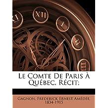 Le Comte de Paris a Quebec, Recit;