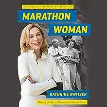 Marathon Woman: Running the Race to Revolutionize Women's Sports | Livre audio Auteur(s) : Kathrine Switzer Narrateur(s) : Kathrine Switzer