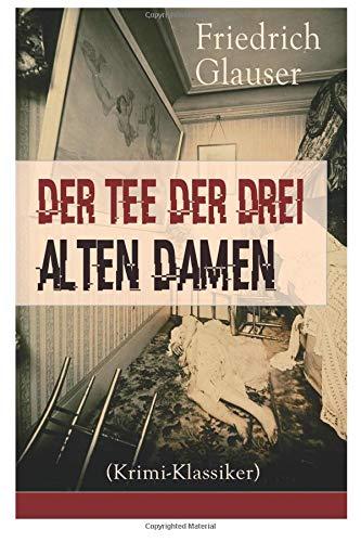 Der Tee der drei alten Damen (Krimi-Klassiker) (German Edition) ebook