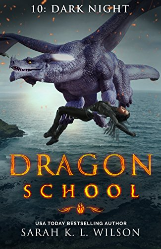 Dragon School: Dark Night by [Wilson, Sarah K. L. ]