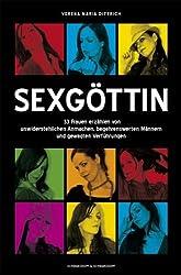 Sexgöttin: 33 Geschichten von unwiderstehlichen Frauen, begehrenswerten Männern und gewagten Verführungen