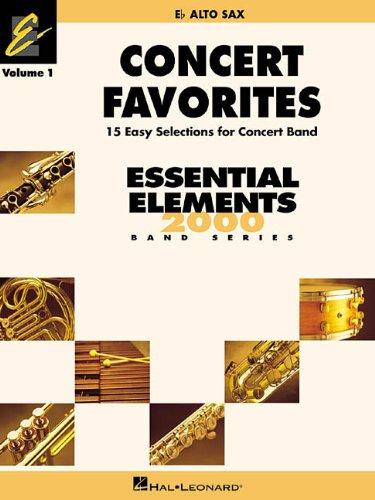 Concert Favorites Vol. 1 - Eb Alto Sax: Essential Elements 2000 Band (2000 Eb Alto Saxophone)
