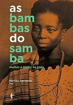 As bambas do samba: mulher e poder na roda por [Santanna, Marilda]