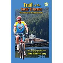 2016 Trail of the Coeur d'Alenes Unofficial Guidebook: Rail-Trail Community Guidebook