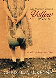 MY MOTHER WORE A YELLOW DRESS BY (MCKENNA, CHRISTINA) PAPERBACK