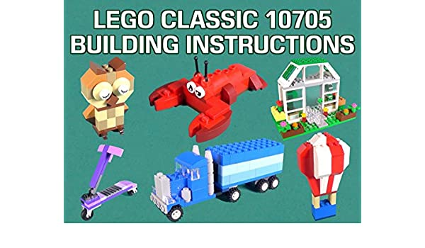 Amazon Lego Classic 10705 Building Instructions Id