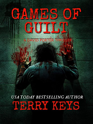Games of Guilt: A Crime Thriller (Revised): David Porter Mystery #3 (Hidden Guilt Book 3 of 3)