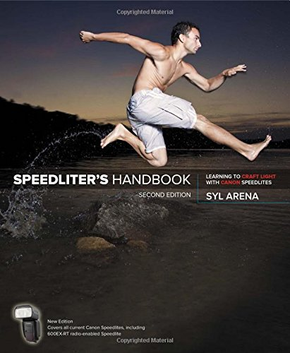 Speedliter's Handbook: Learning to Craft Light with Canon Speedlites (2nd Edition)
