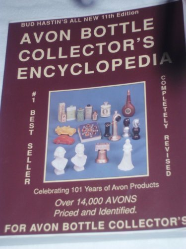 Bud Hastin's Avon Bottle Collector's Encyclopedia (BUD HASTIN'S AVON AND COLLECTOR'S ()