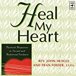 Heal My Heart: Pastoral Responses to Sexual and Relational Violence | John Heagle,Fran Ferder