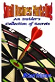 img - for Small Business Marketing: An Insider's Collection of Secrets book / textbook / text book