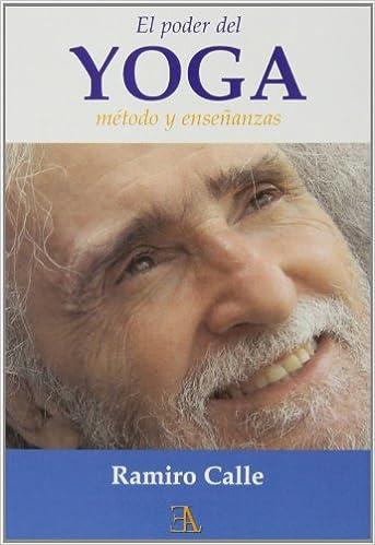 El Poder Del Yoga. Método Y Enseñanzas Ramiro Calle ela ...