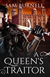 A Queen's Traitor: The Tudor Mystery Trials; A Medieval Historical Fiction Novel (Tudor Mystery Trials Series Book 2) by  Sam Burnell in stock, buy online here