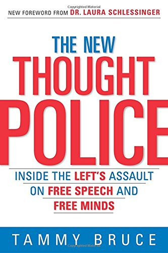 The New Thought Police: Inside the Left's Assault on Free Speech and Free Minds