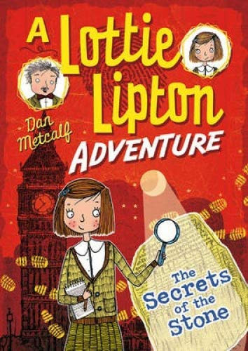 Secrets of the Stone a Lottie Lipton Adventure from Bloomsbury Publishing PLC