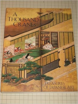 A Thousand Cranes: Treasures of Japanese Art