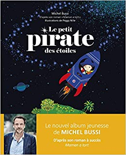 Amazon Fr Le Petit Pirate Des Etoiles Michel Bussi