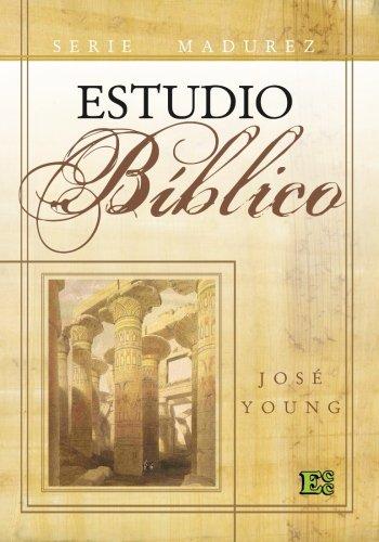 Estudio Biblico: Nivel avanzado (Spanish Edition) [Jose Young] (Tapa Blanda)