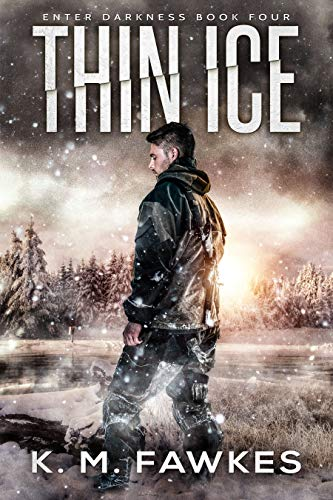 Thin Ice (Enter Darkness Book 4) by [Fawkes, K. M.]