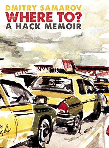 Where To?: A Hack Memoir by [Samarov, Dmitry]