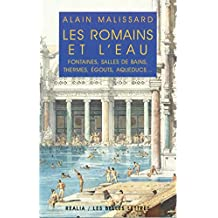 Les Romains et l'eau: Fontaines, salles de bains, thermes, égouts, aqueducs... (Realia) (French Edition)