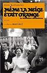 Même la neige était orange : La révolution ukrainienne par Guillemoles