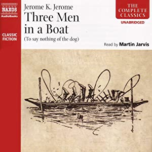 Three Men in a Boat (To Say Nothing of the Dog) Audiobook