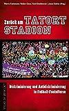 Zurück am Tatort Stadion: Diskriminierung und Antidiskriminierung in Fußball-Fankulturen