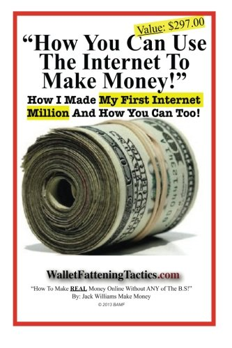 How You Can Use The Internet To Make Money: Make Money