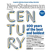 The New Statesman Century: 100 years of the best and boldest writing on politics and culture