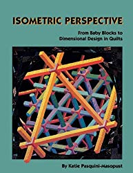 Isometric Perspective. From Baby Blocks to Dimensional Design In Quilts