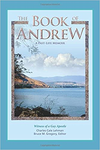 The Book of Andrew: A Past-Life Memoir