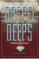 Gospel Deeps: Reveling in the Excellencies of Jesus Kindle Edition