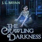 The Crawling Darkness: Ellie Jordan, Ghost Trapper Series #3 | J. L. Bryan