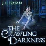 The Crawling Darkness: Ellie Jordan, Ghost Trapper Series #3