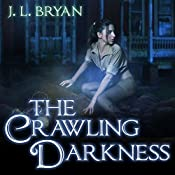 The Crawling Darkness: Ellie Jordan, Ghost Trapper Series #3 | J. L. Bryan