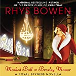 Masked Ball at Broxley Manor: A Royal Spyness Novella | Rhys Bowen