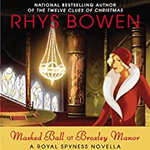 Masked Ball at Broxley Manor: A Royal Spyness Novella Audiobook by Rhys Bowen Narrated by Katherine Kellgren