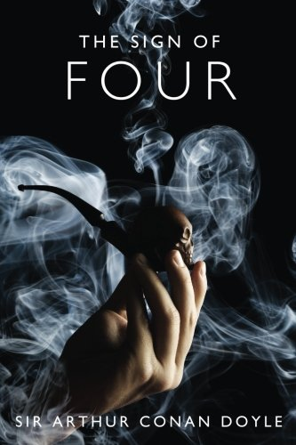 The Sign of Four: A Sherlock Holmes Mystery (The Sherlock Holmes Collection) (Volume 2)